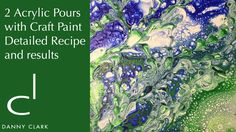 2 Acrylic Pour Paintings with Craft Paint - Detailed Recipe and results