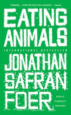 Eating Animals / Jonathan Safran Foer / our day to day choices shape the world. http://www.pccnaturalmarkets.com/sc/0808/sc0808-shrimp.html