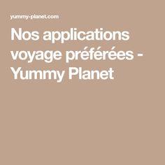 Nos applications voyage préférées - Yummy Planet Usa Mobile, Mobile App, Bon Plan Voyage, Applications Mobiles, Adventure Travel, Planets, Travel Destinations, Road Trip, How To Plan