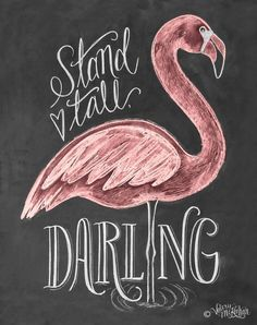 Flamingo Print - Gift For Her - Stand Tall Darling - Girl's Room Art - Chalkboard Art - Chalk Art - Flamingo Illustration - Chalk Art - Flamingo Art, Pink Flamingos, Flamingo Painting, Flamingo Nursery, Flamingo Tattoo, Flamingo Drawings, Pink Flamingo Party, Flamingo Wallpaper, Mint Nursery
