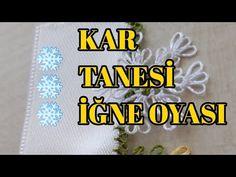 KAR TANESİ İĞNE OYASI MODELİ - YouTube