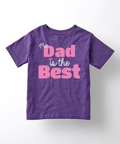 This Purple 'My Dad Is the Best' Tee - Toddler & Girls by It's Just Me is perfect! #zulilyfinds