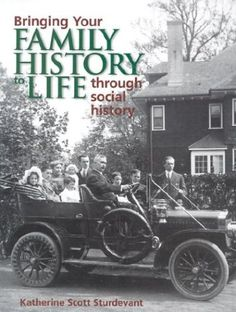 Bringing Your Family History to Life Through Social History