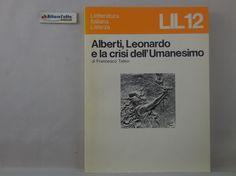 J 5686 LIBRO ALBERTI LEONARDO E LA CRISI DELL'UMANESIMO DI FRANCESCO TATEO 1981 - http://www.okaffarefattofrascati.com/?product=j-5686-libro-alberti-leonardo-e-la-crisi-dellumanesimo-di-francesco-tateo-1981