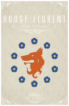 House Florent Sigil - A Fox's Head surrounded by Flowers on Ermine    Sworn To House Tyrell