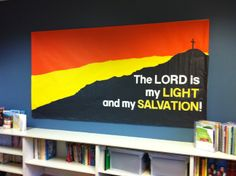 """ The Lord is my light and my salvation.""  This is the March 2014 Lent bulletin board in our St. Stephen Catholic Community Teacher Resource Room. This  was inspired by the song written by Lillian Bouknight and sung joyfully at Mass by our St. Stephen choir.  Words to live by."
