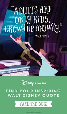 """If you've been putting off """"growing up"""" for a while and you've got plenty of happy thoughts to spare, we might have the perfect Walt Disney quote waiting for you at the end of our quiz! Answer just a few fun questions about your personality and you'll find an inspirational quote from Uncle Walt himself that you can hold near to your heart and share with your friends."""