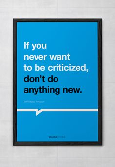 Startupvitamins posters on Behance // If you never want to be criticized, don't do anything new.