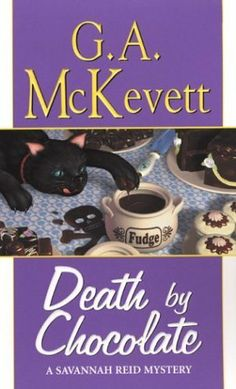 Death by Chocolate (A Savannah Reid Mystery #8)  by G.A. McKevett. Click on the green Libraries button to find this in a library near you!