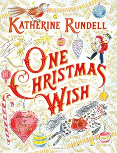 Win a copy of One Christmas Wish by Kathinerine Rundell & Emily Sutton . Open worldwide until 5pm (UK time) December 7