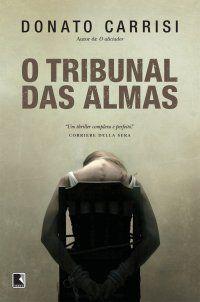 Bebendo Livros: O Tribunal das Almas - Donato Carrisi