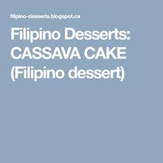 Filipino Desserts: CASSAVA CAKE (Filipino dessert)