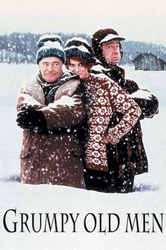 Grumpy Old Men.   I LOVE this movie!
