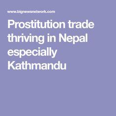 Prostitution trade thriving in Nepal especially Kathmandu Nepal
