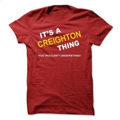 Its A Creighton Thing - #awesome tee #tee party. I WANT THIS => https://www.sunfrog.com/Names/Its-A-Creighton-Thing-zjqaj.html?68278