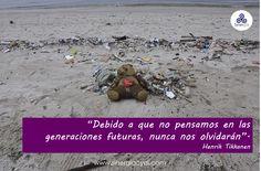 Hay que pensar en las generaciones futuras.