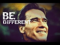 Be Different - Arnold Schwarzenegger  Motivate To Live   Let's Make Rest of Your Life The Best of Your Life!