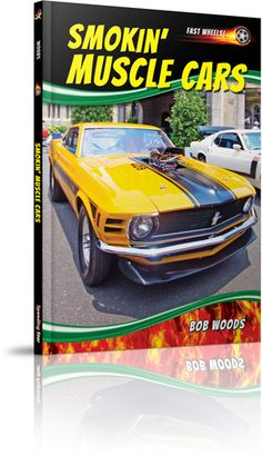 "America's love affair with cars is most passionate when it comes to the fastest, most powerful, and coolest-looking models on the nation's roads. Author Bob Woods takes readers through the history of flashy ""muscle"" cars, such as the Pontiac GTO, Ford Mustang, Chevy Camaro, Dodge Charger, and Chevy Corvette.    http://www.speedingstar.com/books/titles/Default_Title.aspx?Title=Smokin'_Muscle_Cars"