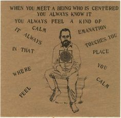 from Ram Dass' Remember Be Here Now