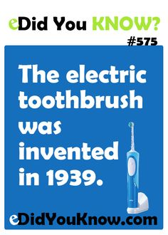 The electric toothbrush was invented in 1939. http://edidyouknow.com/did-you-know-575/