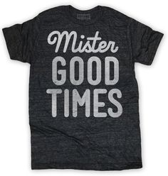 mister good times tee//