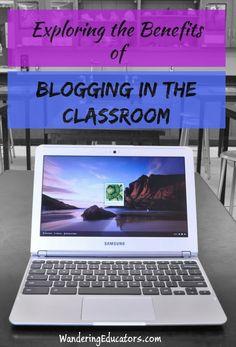 Exploring the Benefits of Blogging in the Classroom | Wandering Educators
