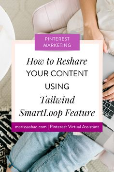 How to Reshare Your Content Using Tailwind SmartLoop Feature — Marissa Abao Like Facebook, Seo Tips, Virtual Assistant, Pinterest Marketing, Online Business, How To Start A Blog, Pinterest Pin, Pinterest Board, About Me Blog