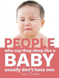 Baby quote...so true!