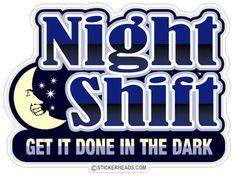 Night Shift and loving it