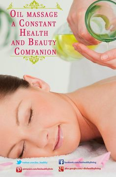 Oil massage: a Constant Health and Beauty Companion #health #oil #massage #beauty