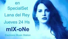 mIX-oNe-FM: Exclusivo en SpecialSet Lana del Rey jueves 24 Hs