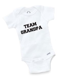 Team Grandpa Onesie Bodysuit Baby Shower Gift Funny by GopherKidz, $8.99- because my dad is ridiculously excited that it's a girl.
