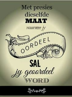 Met presies dieselfde maat Witty Quotes Humor, Wise Quotes, Quotes To Live By, Motivational Quotes, Funny Quotes, Inspirational Quotes, Wise Sayings, Afrikaanse Quotes, Special Words