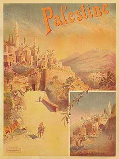 """Palestine was touted as a tourist destination, this poster shows the fact that prior to there was no """"Israel. Palestine Art, Palestine History, Tourism Poster, Travel Tourism, Vintage Travel Posters, Poster Vintage, Holy Land, Poster On, Poster Prints"""