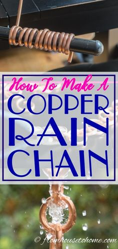 Looking for a copper rain chain tutorial? These step-by-step instructions will show you the easy way to make one that will look beautiful in your yard. #RainChainTutorial #DiyCopperRainChain