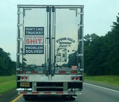 Well that's pretty direct. Funny signs and sightings. Truck drivers getting real Lol