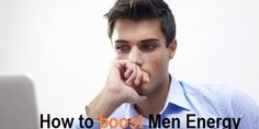 How to Boost Men energy and overcome ED problem