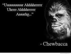 Chewbacca Quote.