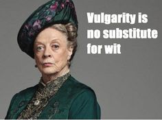 """Lady Violet, the Dowager Countess of Grantham, played brilliantly by Dame Maggie Smith in """"Downton Abbey"""" Albert Camus, Cool Words, Wise Words, Great Quotes, Inspirational Quotes, Quick Quotes, Lady Violet, Little Bit, Thing 1"""