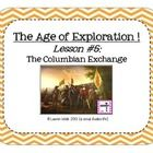 The Age of Exploration ! Lesson #5 - The Columbian Exchange