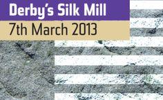 DERBY'S SILK MILL 7TH MARCH