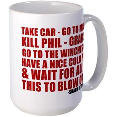 "Shaun of the Dead plan of action mug. ""Take car - go to Mum's - kill Phil - grab Liz - Go to the Winchester, have a nice cold pint, and wait for all this to blow over."""