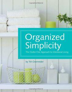 Organized Simplicity by Tsh Oxenreider #simple #organization #living