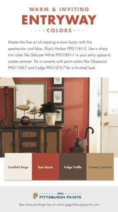 Warm & Inviting Paint Colors for Entryways! Make a bold entrance with a red like Rum Raisin PPG1064-7 and a warm, softened white like Candlelit Beige PPG1207-1. Fill in the rest of the entrance with furniture and decor in a soothing tan like Creamy Caramel PPG1096-5 and a rich brown like Fudge Truffle PPG1075-7 to complete the look.