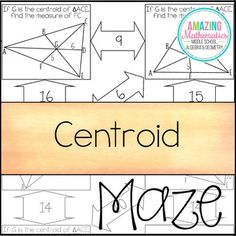 Centroid Maze: This is a maze of 11 centroids (created by medians) of triangles.Students must use their knowledge of Medians & Centroids to work their way through this geometry maze.