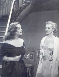bette davis, marilyn monroe.This is Marilyn in her film debut, All About Eve..the movie was one of Bette's best- Marilyn's cameo performances are scene stealers..