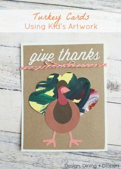 Cute Turkey Cards Using Kid's Artwork - Design, Dining + Diapers