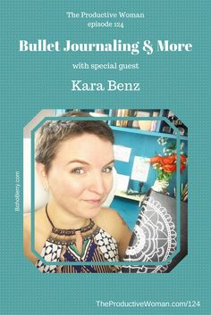 Artist & author Kara Benz and I talk about building a business & living an intentional life--and a little about bullet journaling.