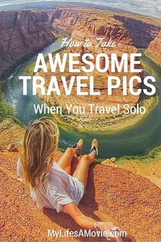 How to take awesome travel pics when travelling solo!