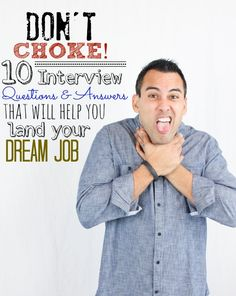 Don't Choke! 10 #Interview Questions (with Answers) That Will Help You Land Your Dream Job #careers